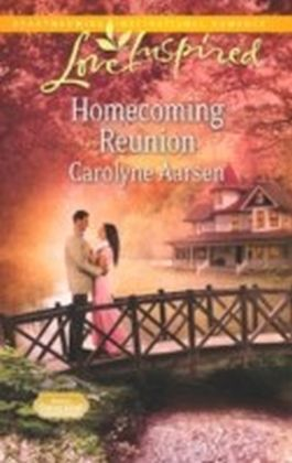 Homecoming Reunion (Mills & Boon Love Inspired) (Home to Hartley Creek - Book 4)