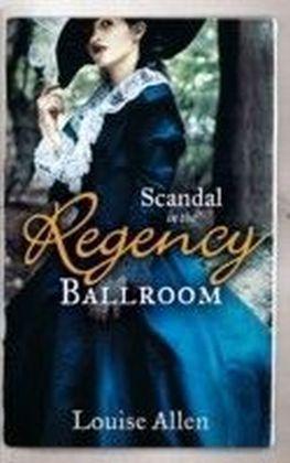 Scandal in the Regency Ballroom (Mills & Boon M&B)