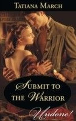 Submit to the Warrior (Hot Scottish Knights - Book 2)