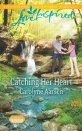 Catching Her Heart (Mills & Boon Love Inspired) (Home to Hartley Creek - Book 5)
