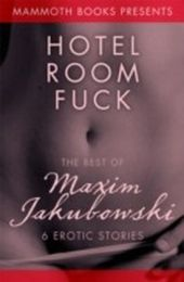Mammoth Book of Erotica presents The Best of Maxim Jakubowski