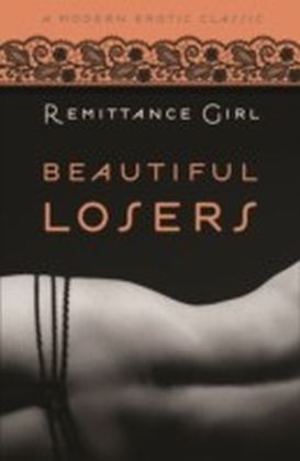 Beautiful Losers (Modern Erotic Classics)