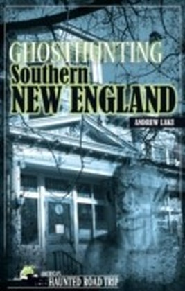 Ghosthunting Southern New England