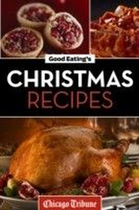 Good Eating's Christmas Recipes
