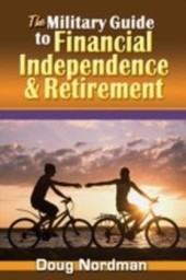Military Guide to Financial Independence and Retirement