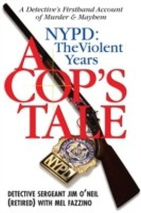 Cop's Tale--NYPD: The Violent Years