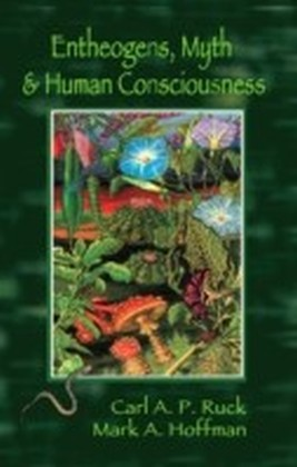Entheogens, Myth, and Human Consciousness