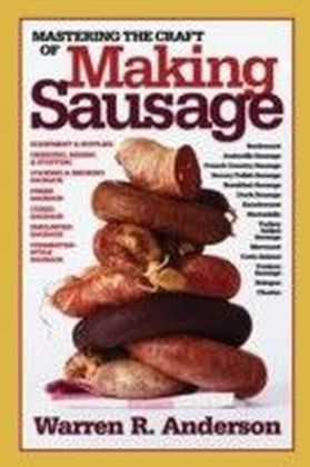 Mastering the Craft of Making Sausage