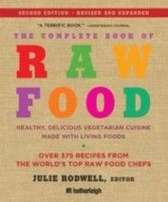 Complete Book of Raw Food, Second Edition