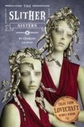 Tales from Lovecraft Middle School - The Slither Sisters