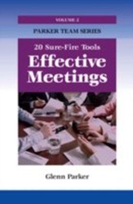 Effective Meetings - 20 Sure-Fire Tools