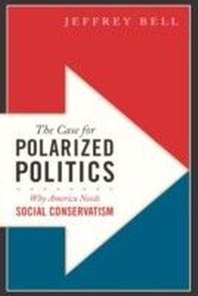 Case for Polarized Politics