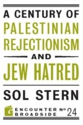 Century of Palestinian Rejectionism and Jew Hatred