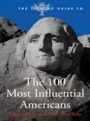 Britannica Guide the 100 Most Influential Americans