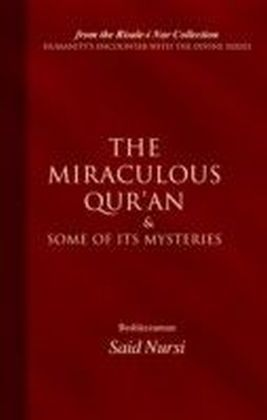 Miraculous Quran and Some of its Mysteries