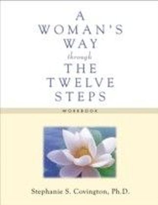 Woman's Way through the Twelve Steps Workbook