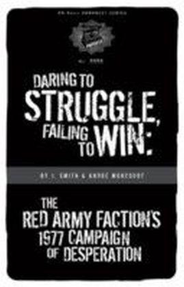 Daring To Struggle, Failing To Win