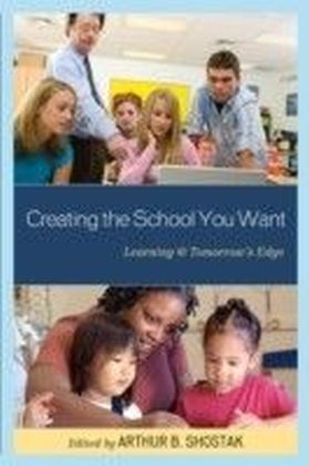 Creating the School You Want
