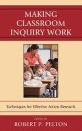 Making Classroom Inquiry Work