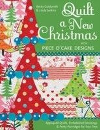 Quilt a New Christmas with Piece O'Cake Designs