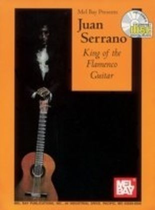 Juan Serrano - King of the Flamenco Guitar