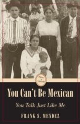 You Can't Be Mexican