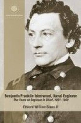 Benjamin Franklin Isherwood, Naval Engineer