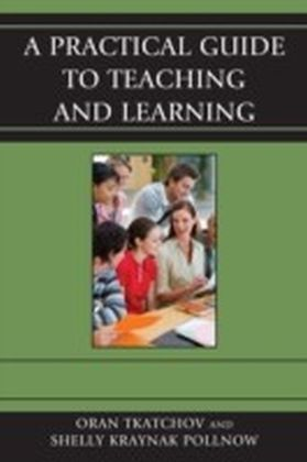 Practical Guide to Teaching and Learning