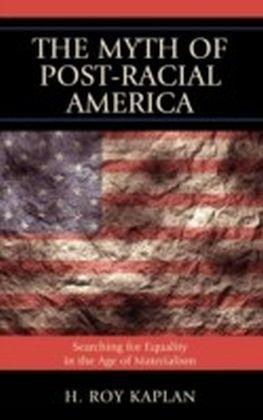 Myth of Post-Racial America