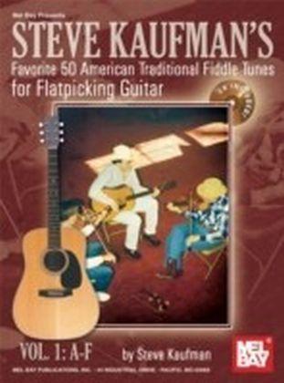 Steve Kaufman's Favorite 50 Flatpicking Guitar, Vol. 1 A-F