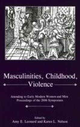 Masculinities, Violence, Childhood