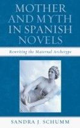 Mother & Myth in Spanish Novels