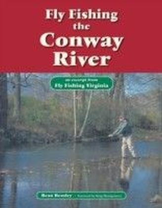 Fly Fishing the Conway River