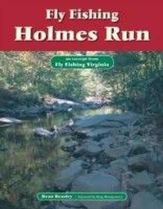 Fly Fishing Holmes Run