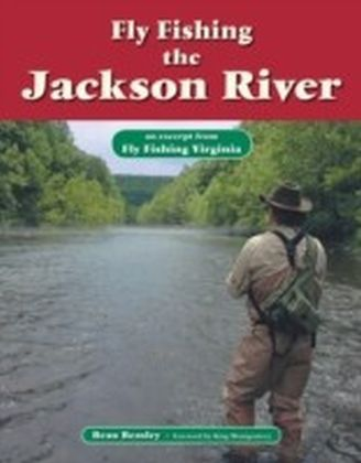 Fly Fishing the Jackson River