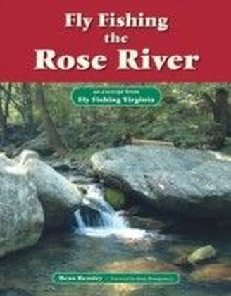 Fly Fishing the Rose River