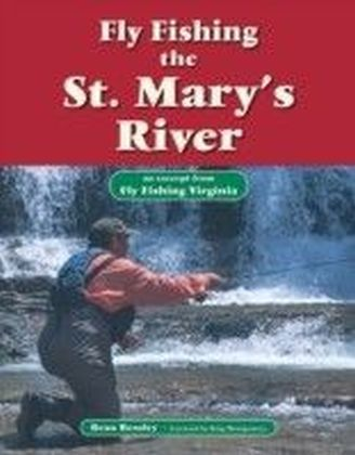Fly Fishing the St. Mary's River