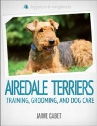 New Owner's Guide to Airedale Terriers