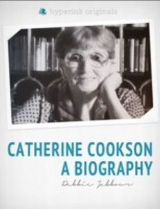 Catherine Cookson: A Biography