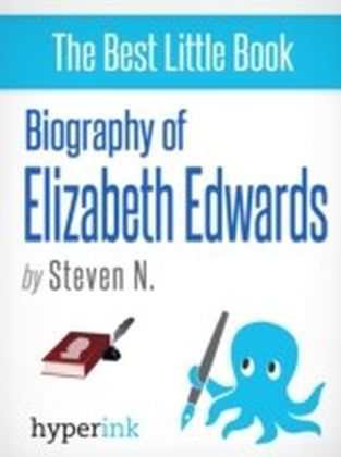 Courage and Grace: The Life and Death of Elizabeth Edwards