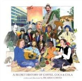 Secret History of Coffee, Coca & Cola