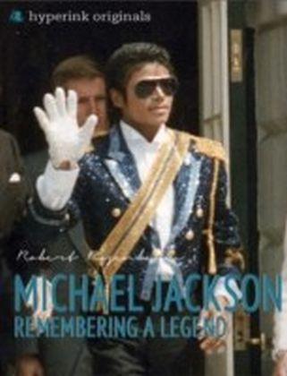 Michael Jackson: Remembering a Legend