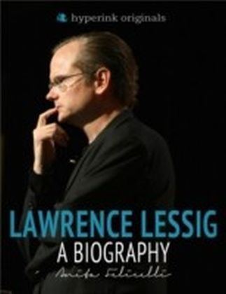 Lawrence Lessig: A Biography