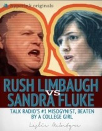 Rush Limbaugh vs. Sandra Fluke: Talk Radio's Number 1 Misogynist, Beaten by a College Girl