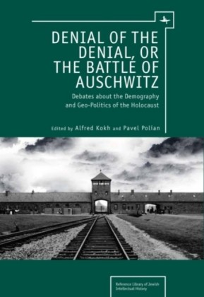 Denial of the Denial, or the Battle of Auschwitz