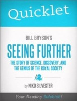 Quicklet on Bill Bryson's Seeing Further: The Story of Science, Discovery, and the Genius of the Royal Society
