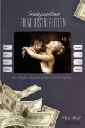 Independent Film Distribution, 2nd Edition