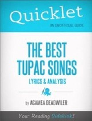 Quicklet on The Best Tupac Songs: Lyrics and Analysis