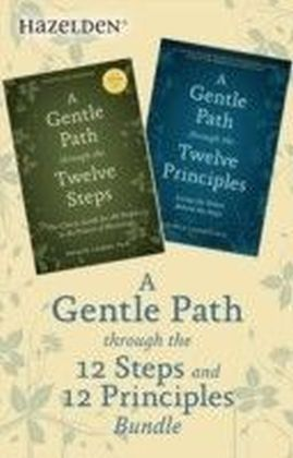 Gentle Path Through the 12 Steps and 12 Principles Bundle