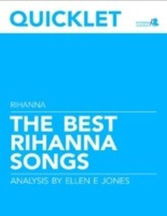 Quicklet on The Best Rihanna Songs: Lyrics and Analysis
